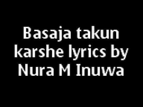 Download Basaja Takun Karshe Mp3 Song Lyric By Nura M Inuwa (by ABDULGHANIYU MUHD HABIB IKARA) HD Mp4 3GP Video and MP3