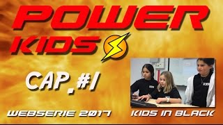 Power Kids - Capítulo 1 - Kids In Black Web Series