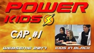 Power Kids - Capítulo 1 - Kids In Black Web Series