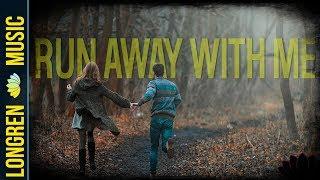Longren - Run Away With Me