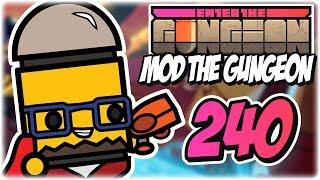 Hyper Light Blaster | Part 240 | Let's Play: Enter the Gungeon: Mod the Gungeon | PC Gameplay