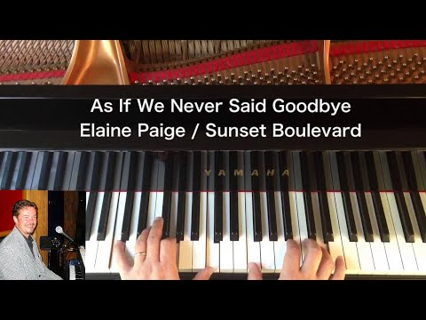 As If We Never Said Goodbye - Elaine Paige / Sunset Boulevard - Piano Cover