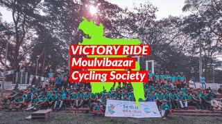 Victory Ride 2k19  Moulvibazar Cycling Society.