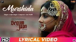 Murshida | Lyrical Video | Begum Jaan | Arijit Singh | Anu Malik | Vidya Balan | Srijit Mukherji