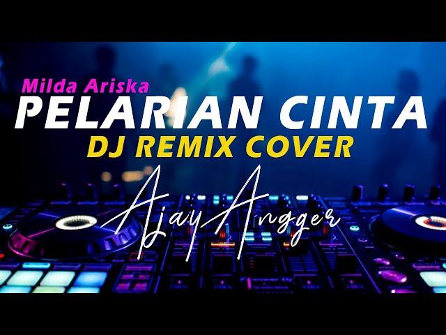 Pelarian cinta DJ Remix Cover - Milda Ariska / Ajay Angger Music Video LBDJS Original Mix