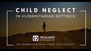 CHILD NEGLECT IN HUMANITARIAN SETTINGS REPORT LAUNCHED