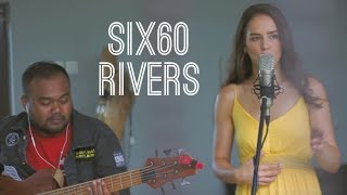 Six60 Rivers Cover By Leoness