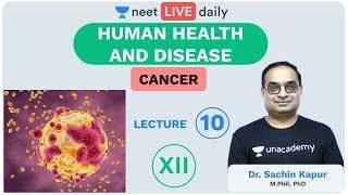 Human Health & Disease - L 10 | Cancer | Unacademy NEET | LIVE DAILY | Biology| Sachin Sir