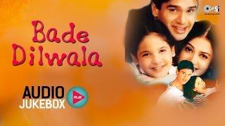 Bade Dilwala Audio Songs Jukebox  Sunil Shetty Priya Gill Aadesh Shrivastava  Hit Hindi Songs