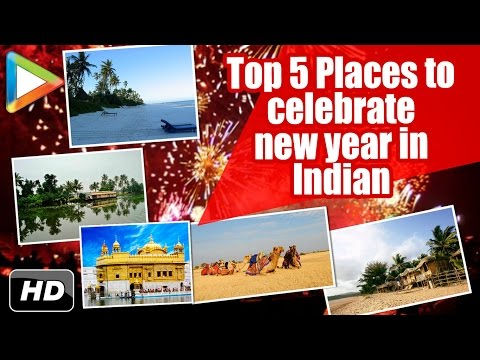 New Year Special | Top 5 Best Places in India to Celebrate New Year 2017