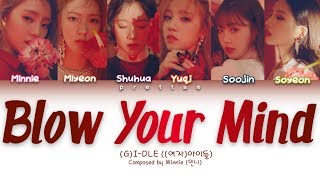 (G)I-DLE ((여자)아이들) - 'Blow Your Mind' (Color Coded Han|Rom|Eng Lyrics)