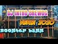 Download Lagu DJ INTRO BREWOG 2 2020 ORIGINAL Remixer by AJY ONE ZERO - Bass Bosster lorrr Mp3 Free