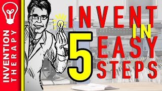 How To Invent Something New in Five Easy Steps And Become An Inventor (Part 1)