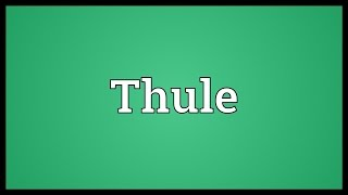 Thule Meaning