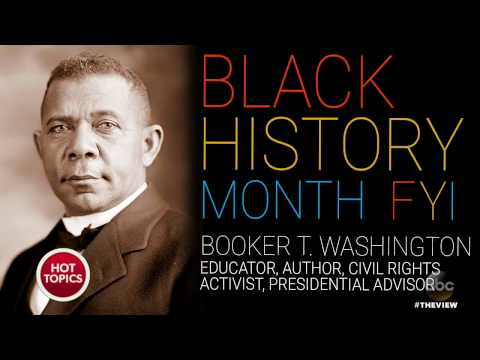 Black History Month FYI: Booker T. Washington | The View