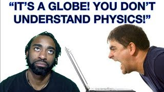 """You Don't Understand Physics!"" My Response..."