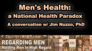 Men's Health: a national health paradox -  A conversation with Jim Nuzzo  -- Regarding Men