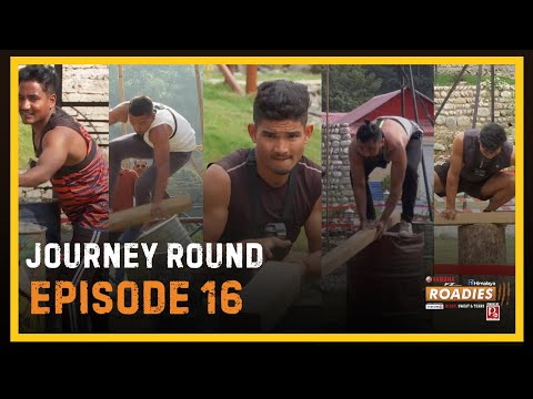 HIMALAYA ROADIES SEASON 3 | EPISODE 16 | JOURNEY ROUND