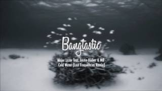 Major Lazer feat. Justin Bieber & MØ - Cold Water (Lost Frequencies Remix)