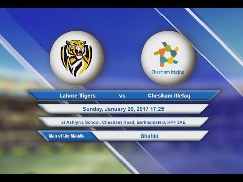 Video Lahore Tigers VS Chesham Ittefaq - 29-Jan-2017
