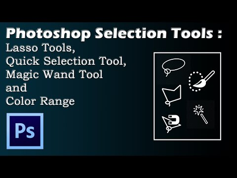 video tutorial on Photoshop Selection Tools : Lasso Tools, Quick Selection Tool, Magic Wand Tool and Color Range
