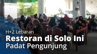 Corona Belum Surut, Restoran di Serengan Solo Ini Sudah Padat Pengunjung di H+2 Lebaran