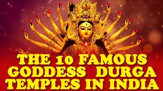 The 10 Famous Durga Temples In India - Download this Video in MP3, M4A, WEBM, MP4, 3GP