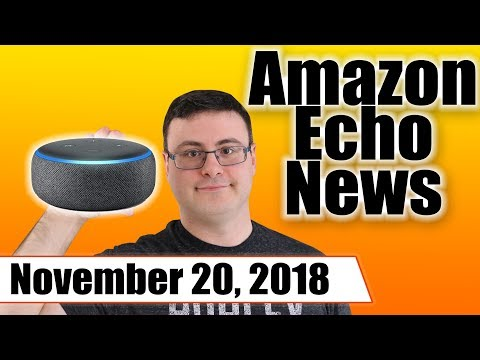 Amazon Echo New Updates and New Features for November 20, 2018