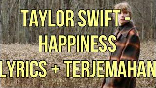 Taylor Swift - happiness (Lyrics - Terjemahan Bahasa Indonesia)