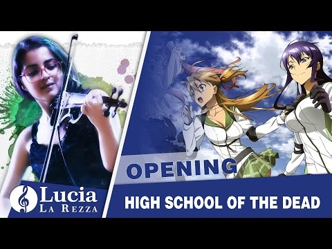 High School Of The Dead OP ( Violin Solo Cover + Sheet Music )