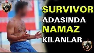 Survivor Adasında Kimler Namaz Kılıyor