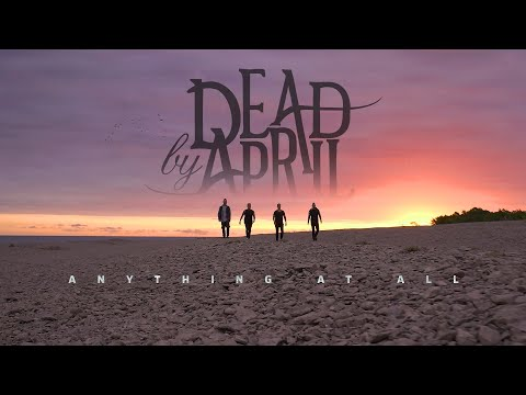Dead By April — Anything at All (Official Music Video)