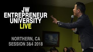 JW Entrepreneur University Live 2018 | Session 3 & 4 Northern, Ca