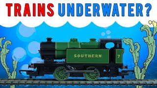 Can Model Trains Work Under Water?