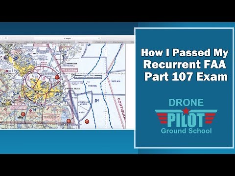 How I Passed My Recurrent FAA Part 107 Exam - Drone Pilot ...