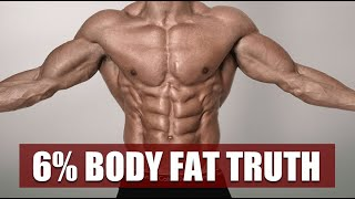 The Truth About Achieving 6% Body Fat