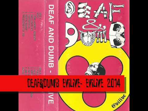 Deaf & Dumb - DEAF&DUMB - EVILIVE 2014