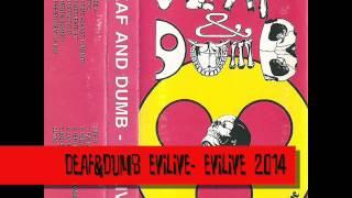 DEAF&DUMB - EVILIVE 2014