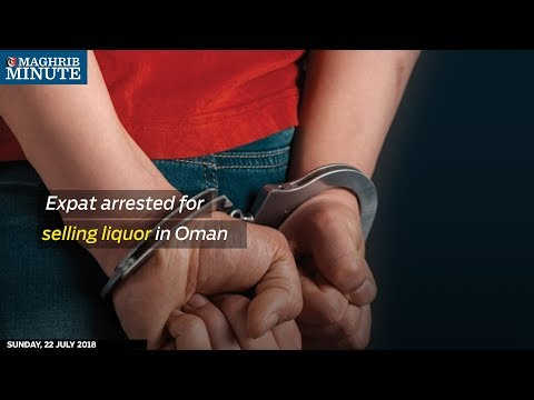 Expat arrested for selling liquor in Oman