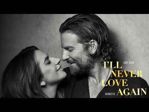 "Lady Gaga - I'll Never Love Again (Acoustic) [from ""A Star Is Born""] Mp3"