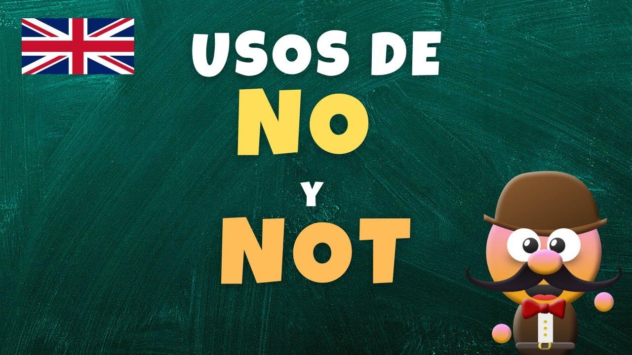 INGLÉS PARA NIÑOS CON MR PEA Diferencias de uso entre NO y NOT