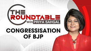 Congressisation Of BJP | The Roundtable With Priya Sahgal | NewsX