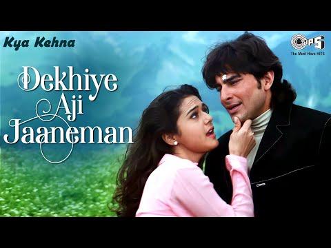 Dekhiye Aji Jaaneman - Video Song | Kya Kehna | Saif Ali Khan & Preity Zinta | Rajesh Roshan