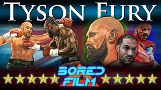 Tyson Fury - An Original Bored Film Documentary
