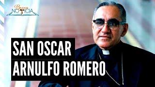 BIOGRAFÍA DE SAN OSCAR ARNULFO ROMERO