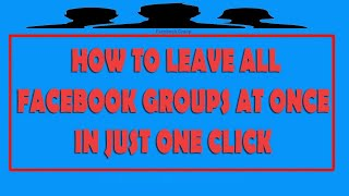 How to Leave All Facebook Groups And Unlike All Page Automaticaly Just One  Click With Video