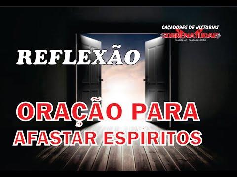 REFLEXÃO + ORAÇÃO PARA AFASTAR MAUS ESPÍRITOS