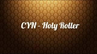 CYN   Holy Roller (Lyrics)