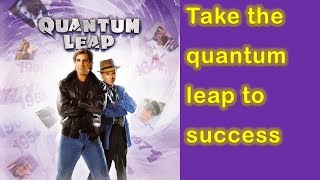 Take the quantum leap to success