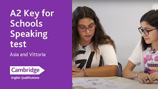 A2 Key for Schools Speaking test - Asia and Vittoria | Cambridge English